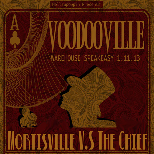 Mortisville V.S The Chief Live @ Hellzapoppin Voodooville 1.11.13