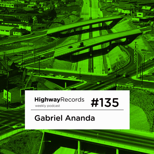 Highway Podcast #135 — Gabriel Ananda