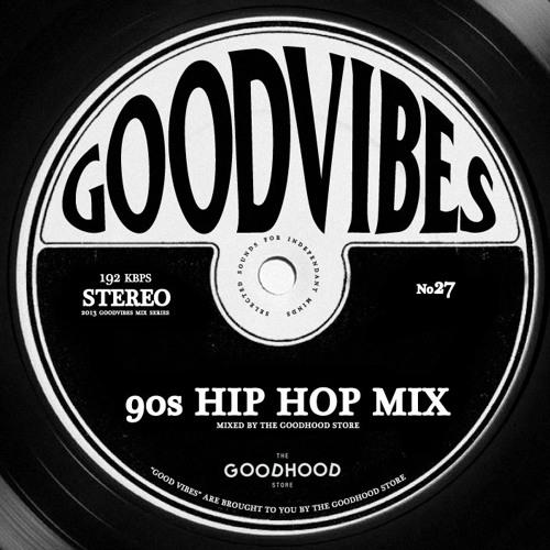Good Vibes 27 (90's Hip Hop)