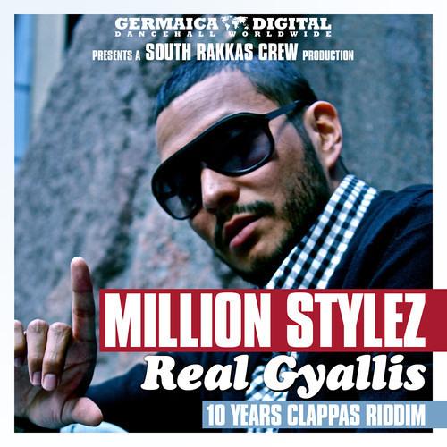 Million Stylez - Real Gyallis [10 Years Clappas Riddim by South Rakkas Prod   Germaica Digital 2013]
