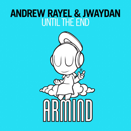 Andrew Rayel & Jwaydan - Until The End [Preview from Universal Religion 7 by Armin van Buuren]