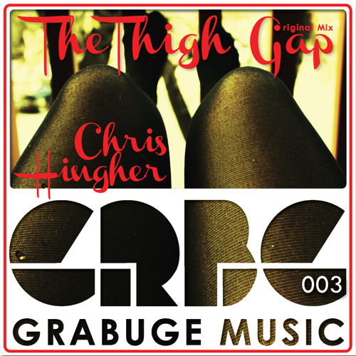 CHRIS HINGHER - THE THIGH GAP (Original Mix)