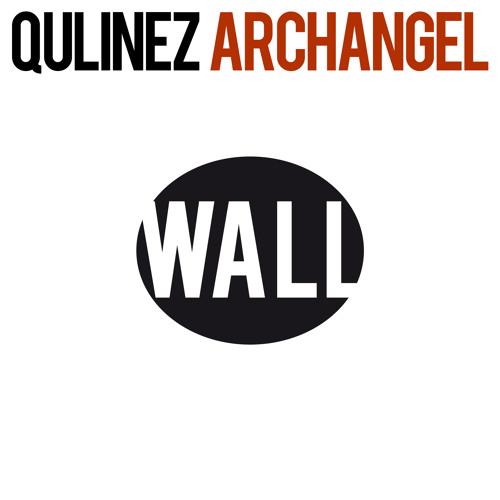 Qulinez - Archangel (Original Mix) [WALL Recordings]