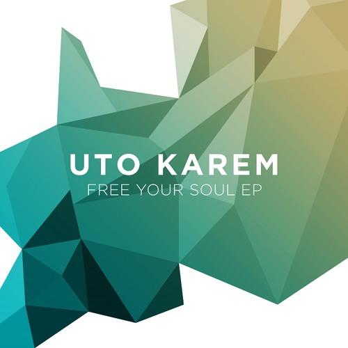 Uto Karem - Free Your Soul (Original Mix)
