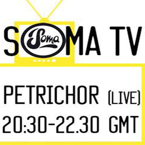 #SomaTV - Petrichor (live)