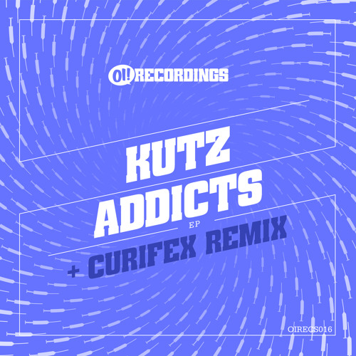 KUTZ - ADDICTS (CURIFEX REMIX) OUT NOW