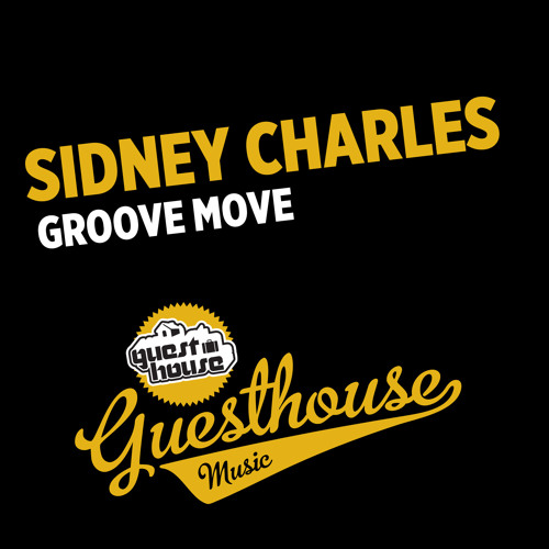 Sidney Charles - Groove Moove (Original Mix) |GUESTHOUSE MUSIC|