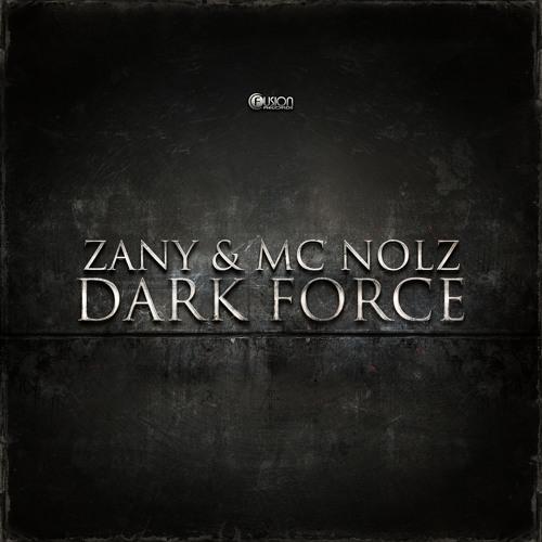 Zany & MC Nolz - Dark Force