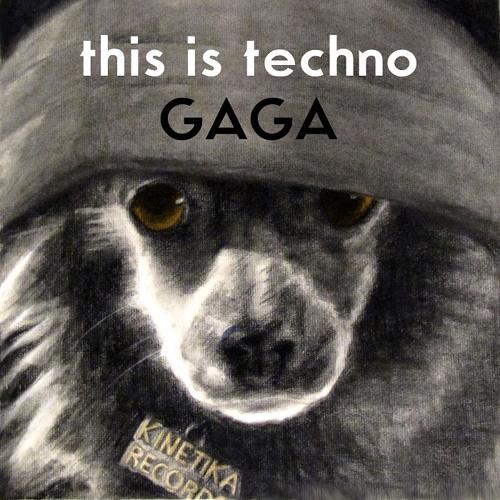 Gaga - This Is Techno (Original Mix)