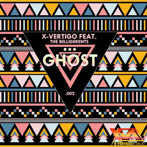 X-VERTIGO Feat The Belligerents - Ghost (Original Mix) [OUT NOW!]