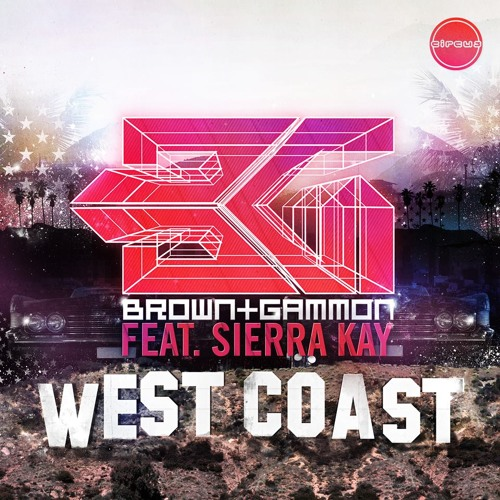 West Coast by Brown & Gammon ft. Sierra Kay - Dubstep.NET Premiere