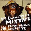 His Clancyness Mixtape - FatCat Records Podcast #92