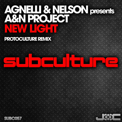 TEASER Subc 057 Agnelli and Nelson presents A&N Project -  New Light (Protoculture Remix)