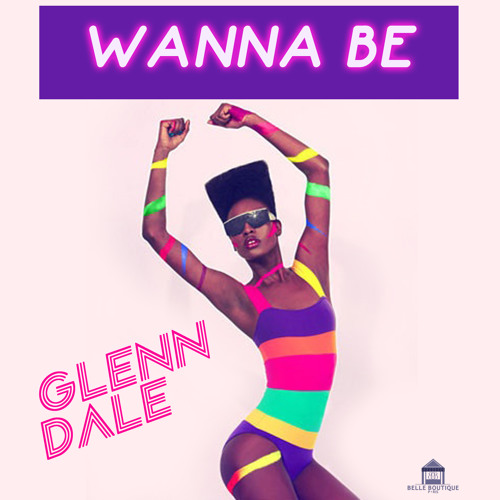 Glenn Dale - Wanna Be (Original Mix)