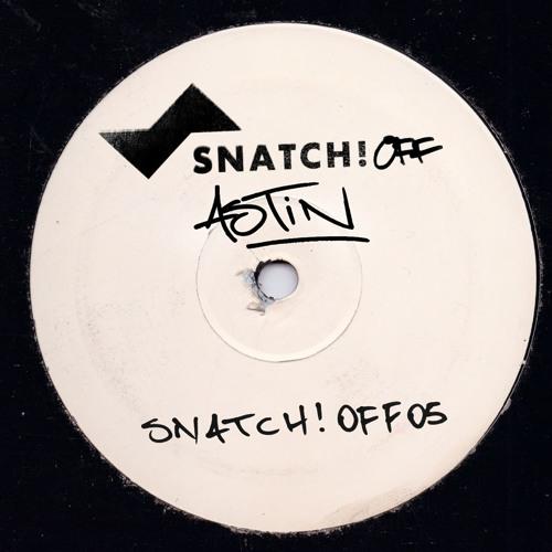Astin - Dejected (Original Mix) [Snatch!OFF05]