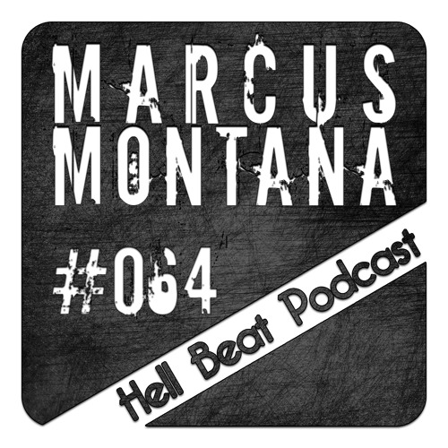 Marcus Montana - Hell Beat Podcast #064