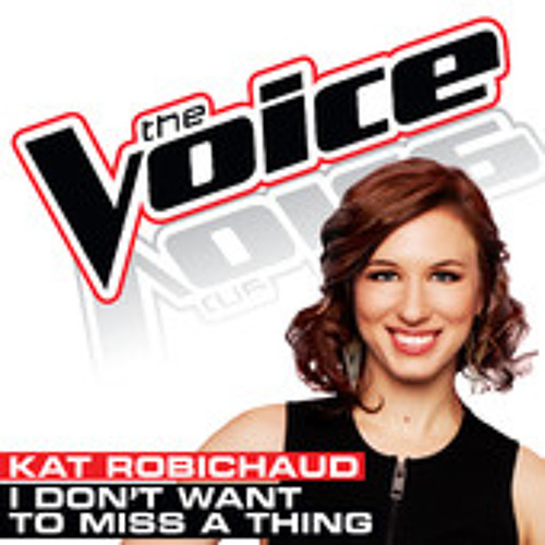 Kat Robichaud - I Don't Want To Miss A Thing (The Voice - Studio Version)