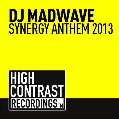 Madwave - SYNERGY Anthem 2013 (Original Mix Edit) [High Contrast Recordings]