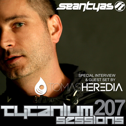 Tytanium Sessions 207 with Guest Tomas Heredia