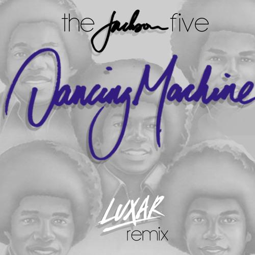 The Jackson Five - Dancing Machine (Luxar Remix)