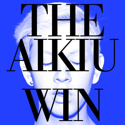 The Aikiu feat. JD Samson - Win