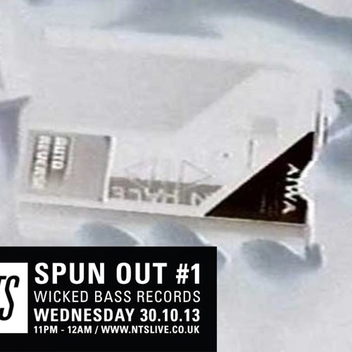 NTS Spun Out x Wicked Bass Records, 30th October 2013