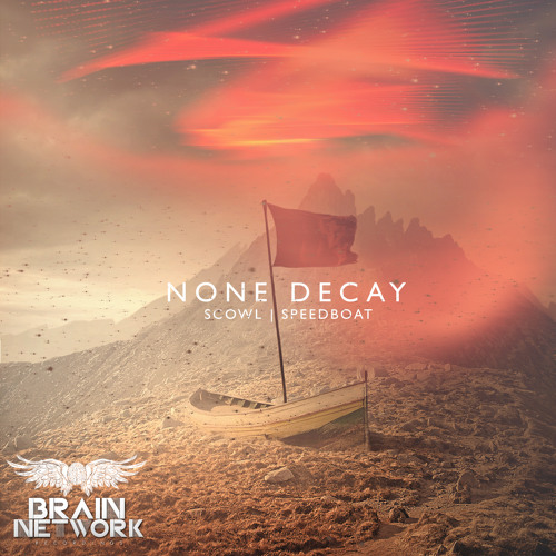None Decay - Scowl (OUTNOW!!)