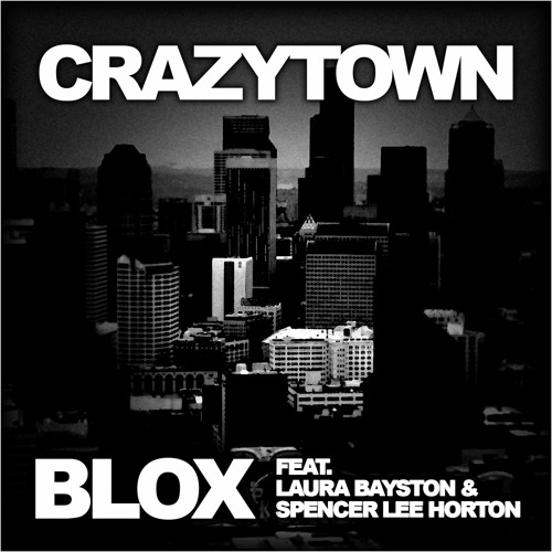 Crazytown (Feat. Laura Bayston & Spencer Lee Horton)