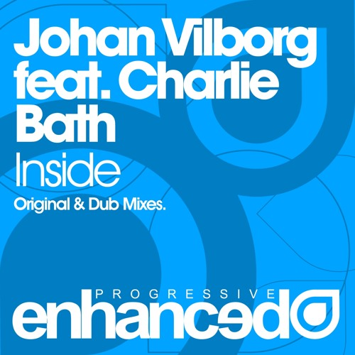 Johan Vilborg feat. Charlie Bath - Inside (Original Mix) [OUT NOW]