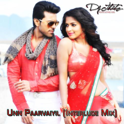 Unn Paarvaiyil (Interlude Mix) - Dj Thibz