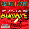 108 MAJOR LAZER FT BUSY SIGNAL - WATCH OUT FOR THIS (DJ SCRATCH TRUJILLO)