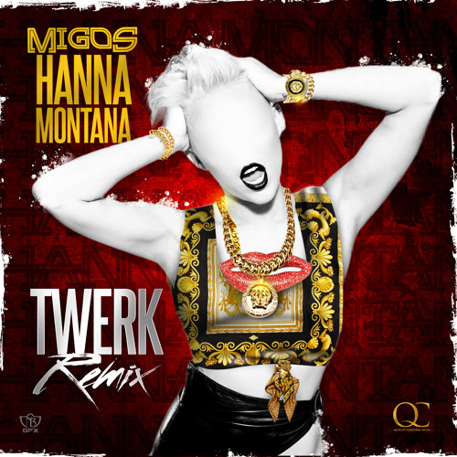 Migos - Hanna Montana (Twerk Remix)