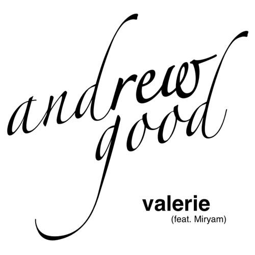 AnDrew Good - Valerie (feat. Miryam)