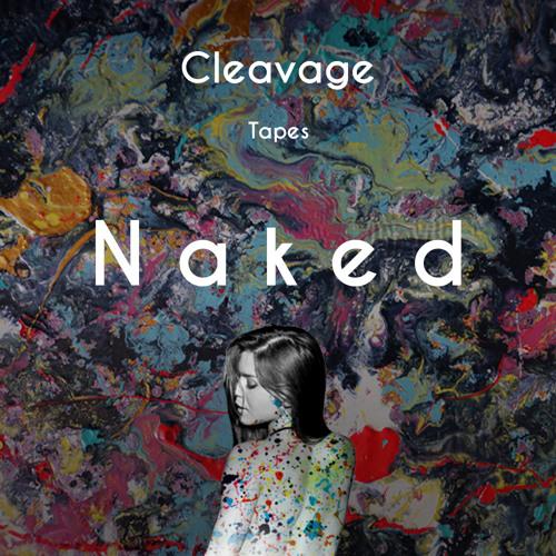 Cleavage - Deep House Amsterdam Mixtape #082 - Pt. II N A K E D