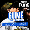 MC GUIMÊ FT. EMICIDA - PAÍS DO FUTEBOL ((DOWNLOAD))