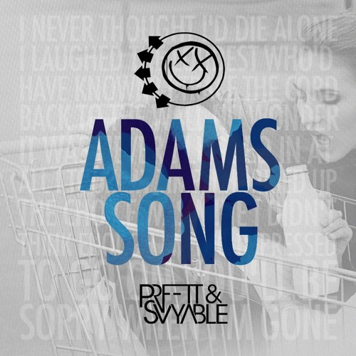 Blink 182 - Adam's Song (PRFFTT & Svyable Remix)