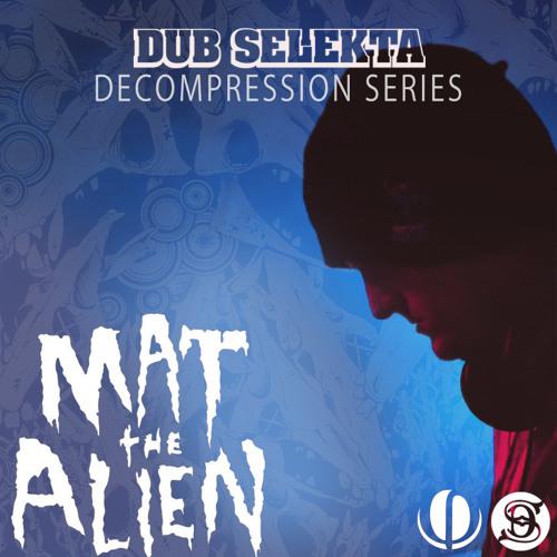 DubSelekta - Festival Decompression Series: Mat the Alien (BassCoast Music Festival) FREE DOWNLOAD