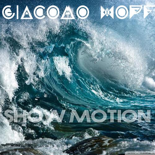 Show Motion - Giacomo Hopf (Original Mix)