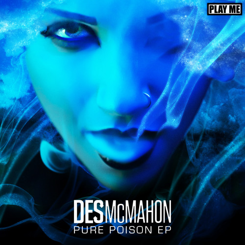 Des McMahon feat. Carly Burns - Pure Poison