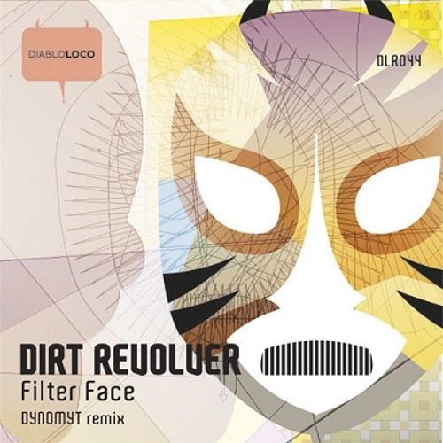 DLR044 DIRT REVOLVER-FILTER FACE (DYNOMYT remix) (cut) OUT NOW!!!