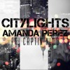 Amanda Perez - City Lights (feat. Captain Nimo)