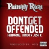 Philthy Rich ft Iamsu! & Josh K - DONT GET OFFENDED
