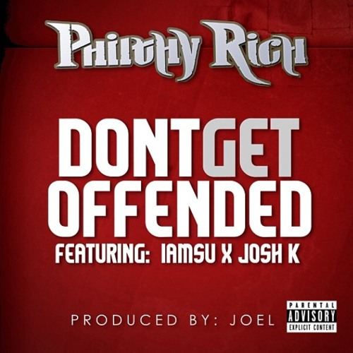 JOSH K - DONT GET OFFENDED ft. Philthy & Iamsu!