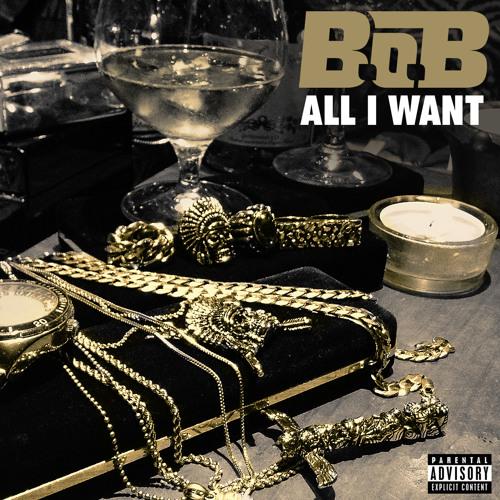 B.o.B - All I Want