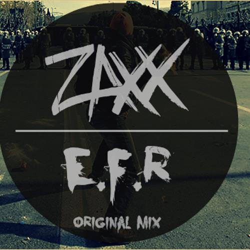 ZAXX - E.F.R (Original Mix) [FREE DL]