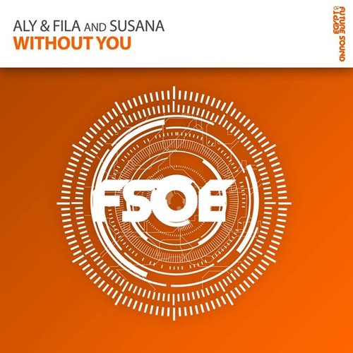 Aly & Fila and Susana - Without You (Mohamed Ragab Remix) **OUT NOW!**