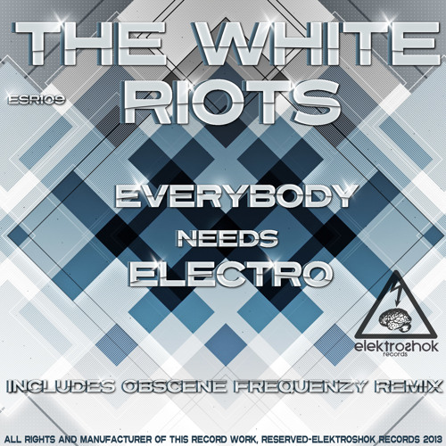 The White Riots - Everybody Needs Electro (Obscene Frequenzy Remix)