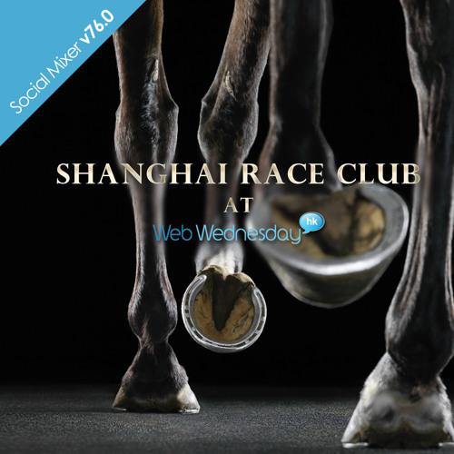Shanghai Race Club - Paoma at Web Wednesday Hong Kong (V76)