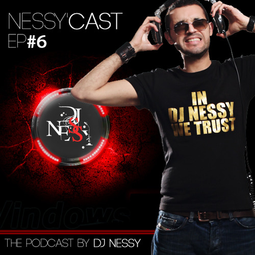 The Nessy'Cast #6 - Deep, Tribal & Club House [Podcast by DJ NESSY]