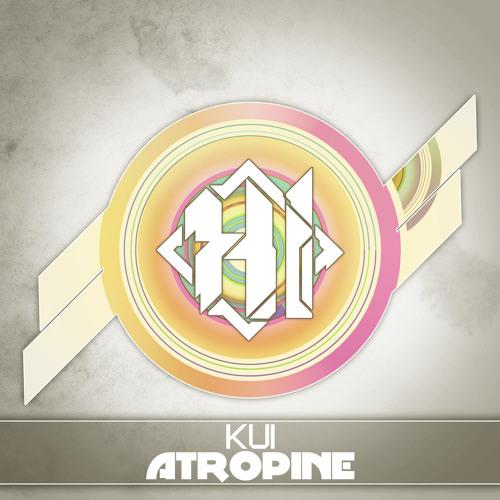 KUI - Atropine [Out NOW] [FREE]